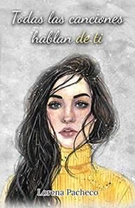Reseña: Todas las canciones hablan de ti - Lorena Pacheco