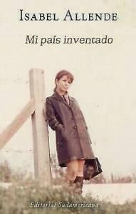 Mi país inventado. De Isabel Allende
