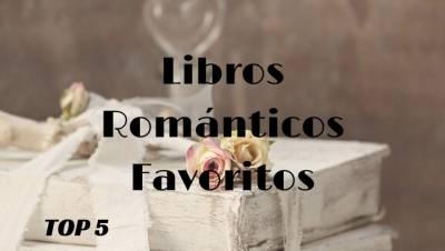Top 5 Mis Libros Románticos Favoritos