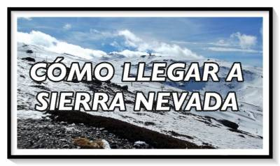 Cómo llegar a Sierra Nevada desde Granada Capital