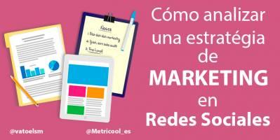Como analizar una estrategia de marketing en redes sociales