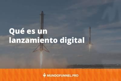 ⇨ Qué es un lanzamiento digital en marketing y sus fases - Mundo Funnel