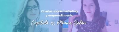 Mónica Galán: Cómo hablar en público y comunicar de forma efectiva cuando eres emprendedor