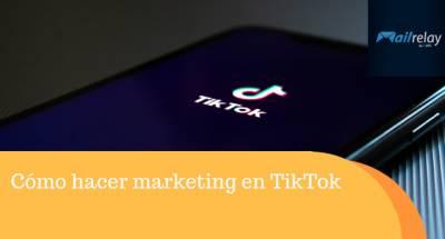 Cómo hacer marketing en TikTok
