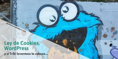 Ley de Cookies, WordPress y si Triki levantase la cabeza...