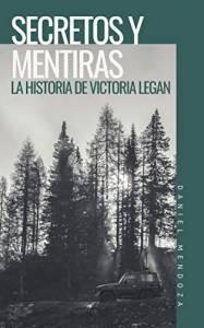 Promoción de libros: Secretos y Mentiras: La historia de Victoria Legan, Daniel Mendoza López (Independently p