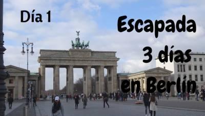 Viajes: Escapada De 3 Días A Berlín: Dia 1