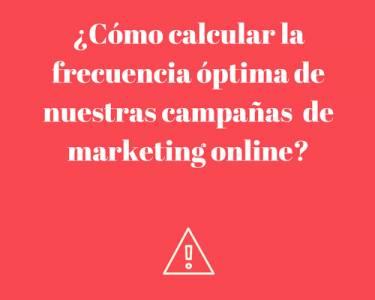 Cómo calcular la Frecuencia de las campañas de marketing