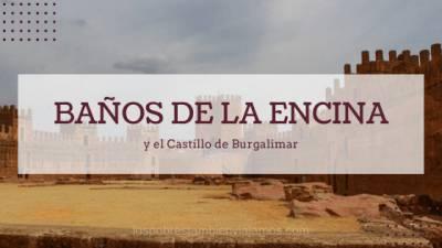 Baño de la Encina y el Castillo de Burgalimar