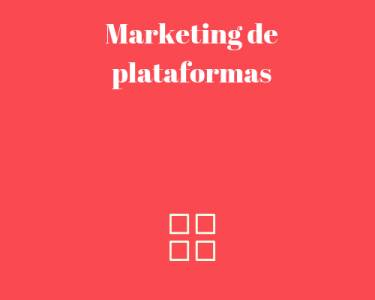 Marketing de plataformas, factores clave para promocionar tu plataforma