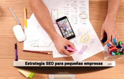 Estrategia SEO para pequeñas empresas