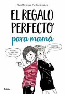 'El regalo perfecto para mamá' de María Menéndez-Ponte