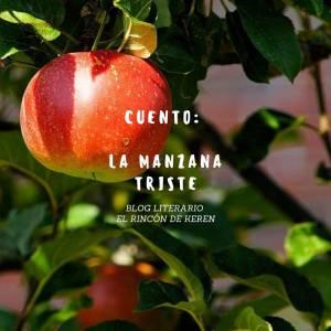 El Rincón De Keren: Cuento: La Manzana Triste