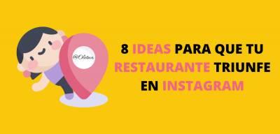 8 Ideas Para Que Tu Restaurante Triunfe En Instagram