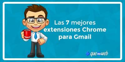 Las 7 mejores extensiones Chrome para Gmail