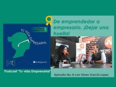 Emprendedor a Empresario ¡Dejando huella! - Milagros Ruiz Barroeta