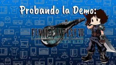 Probando: Final Fantasy VII Remake Demo