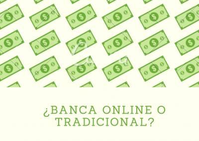 ¿Banca online o tradicional?