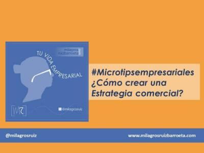 ¿Cómo crear una ESTRATEGIA COMERCIAL? #microtipsempresariales - Milagros Ruiz Barroeta