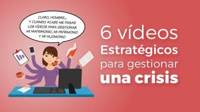 6 Tipos de Vídeo Estratégicos para Gestionar una Crisis