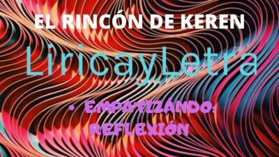 El Rincón de Keren: Empatizándo (Reflexión) Colaboración