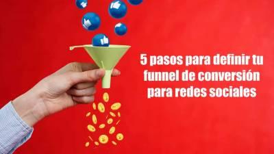 5 Pasos para definir tu funnel de conversión en redes sociales
