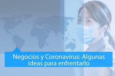 Negocios y Coronavirus: Algunas ideas para enfrentarlo
