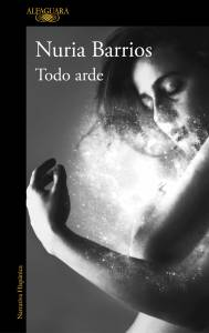 'Todo arde' de Nuria Barrios