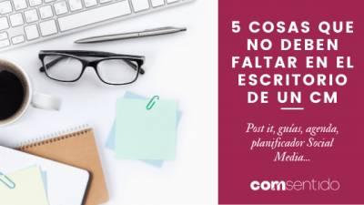 5 cosas que no deben faltar en el escritorio de un CM