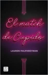 Reseña El Match de Cupido, de Lauren Palphreyman