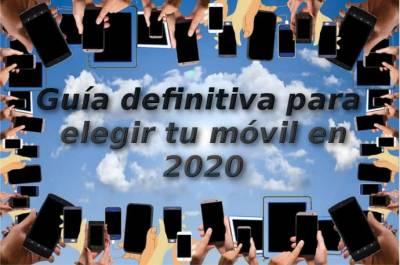 Guía completa para no perderte eligiendo móvil nuevo en 2020