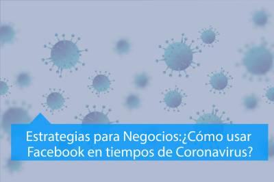 Facebook en tiempos de Coronavirus