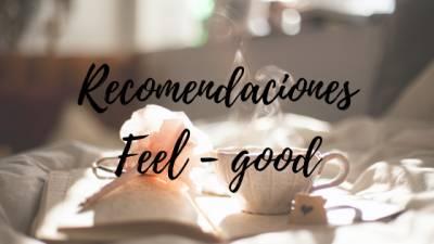 """Recomendaciones """"Feel-Good"""" (Libros, Musica, Peliculas)"""