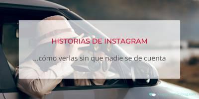 Cómo ver las Historias de Instagram en modo incógnito sin que nadie se de cuenta