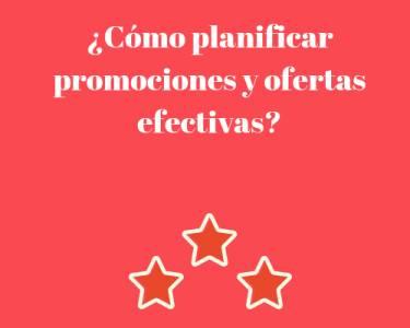 ¿Cómo planificar promociones y ofertas efectivas?