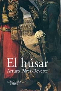 EL HÚSAR, Arturo Pérez-Reverte