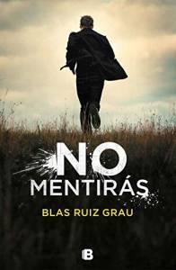 Reseña. No mentirás, de Blas Ruiz Grau