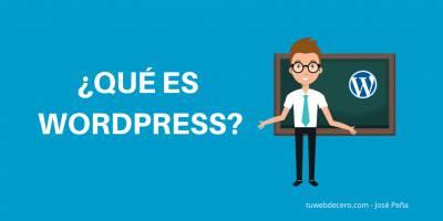 ¿Qué es WordPress y para qué sirve?