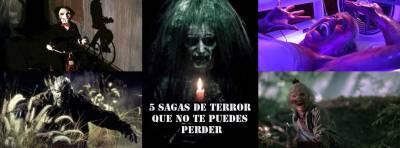 ¡5 sagas de Terror que no te puedes perder! - ¿Cuántas has visto?