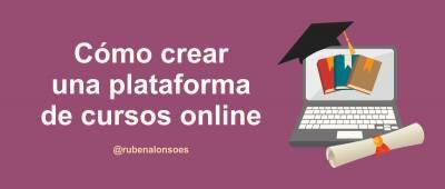 Cómo crear una plataforma de cursos online