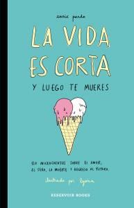 'La vida es corta y luego te mueres', de Enric Pardo