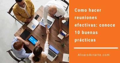 Como hacer reuniones efectivas: conoce 10 buenas prácticas