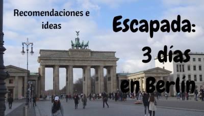 Recomendaciones, Curiosidades E Ideas Para Planear Tu Escapada A Berlín