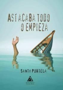 Así acaba todo o empieza, de Santy Portela