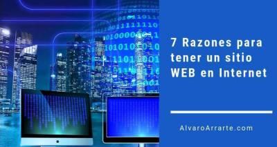 7 Razones para tener un sitio WEB en Internet