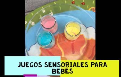 Juegos sensoriales para bebés | Trocitos de vida