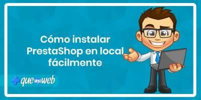 Cómo instalar PrestaShop en local fácilmente