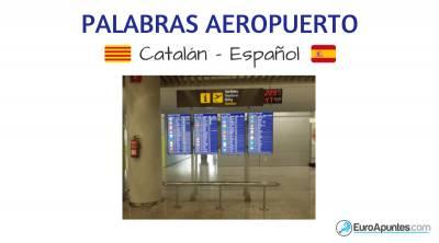 Nuevas palabras del aeropuerto en catalán y español