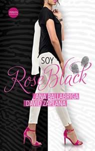Reseña: Soy Rose Black de Ana Ballabriga y David Zaplana