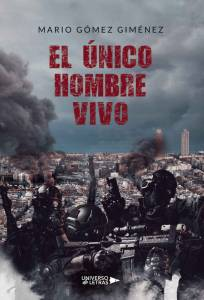 Reseña: El único hombre vivo - Mario Gómez Giménez